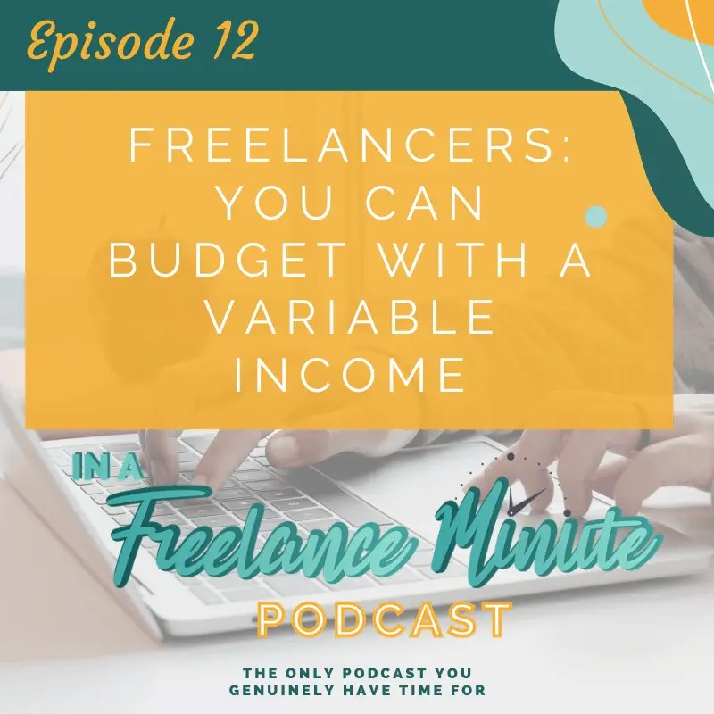Freelancers: You Can Budget with a Variable Income