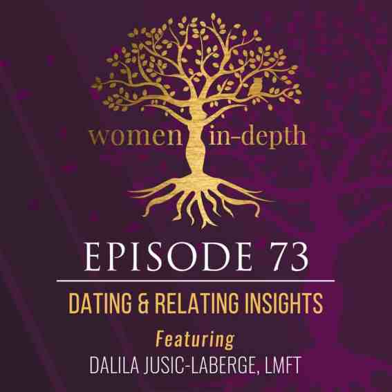 Dating & Relating Insights with Dalila Jusic-LaBerge, LMFT
