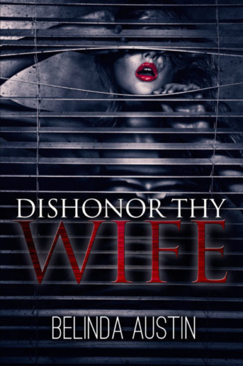 Dishonor Thy Wife