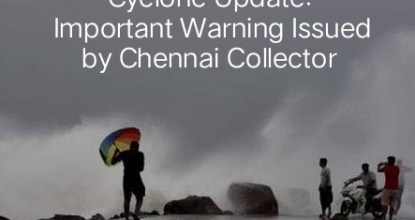 Cyclone Update | Important Warning Issued by Chennai Collector 29 Behind History