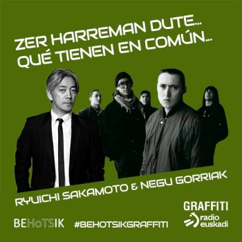 #BehotsikGraffiti Ryuichi Sakamoto Negu Gorriak