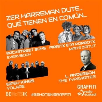 #BehotsikGraffiti Backstreet Boys Pirritx Porrotx Gipsy Kings Leroy Anderson