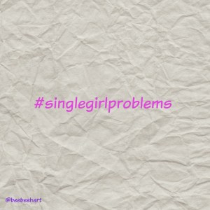 hashtag-single-girl-problems-dating-children-married