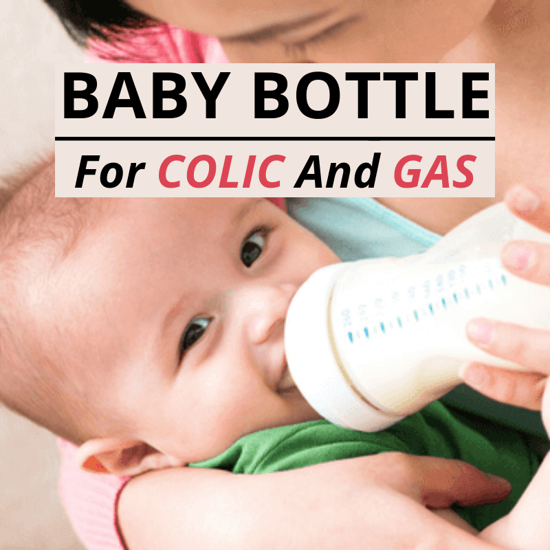 11 Best Baby Bottles for Gas and Colic 2019