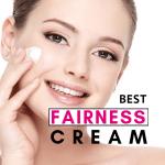 Best Fairness Cream