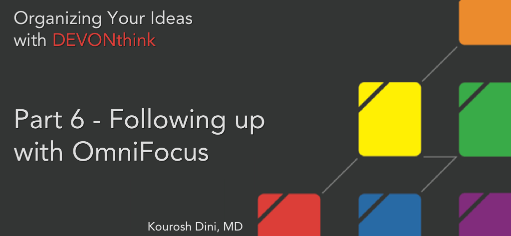 Organizing Your Ideas with DEVONthink Series (6 of 6) – Following up DEVONthink files with OmniFocus