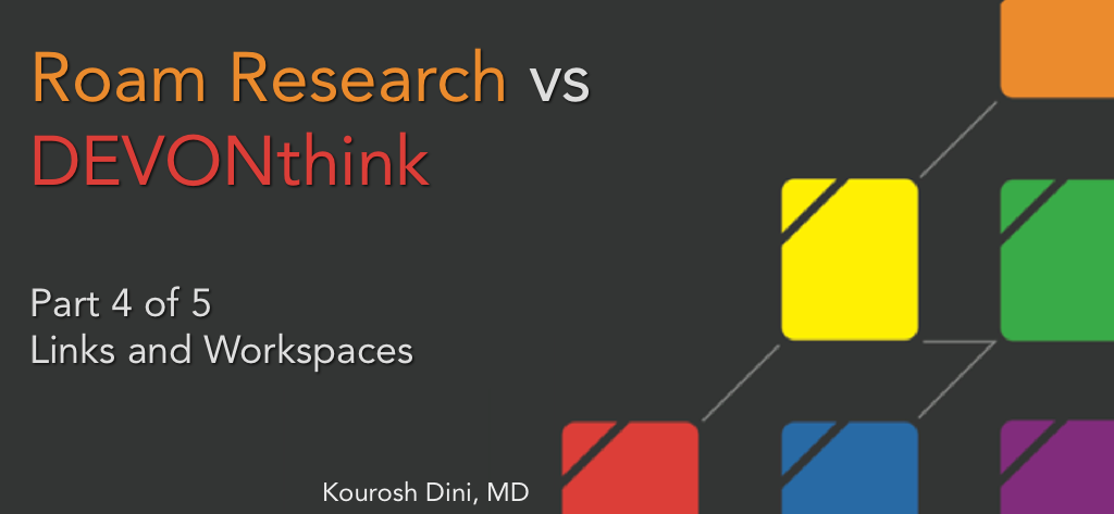 Roam Research vs DEVONthink – Part 4 of 5 – Links and Workspaces