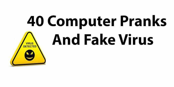 40 Computer Pranks And Fake Virus – 2017
