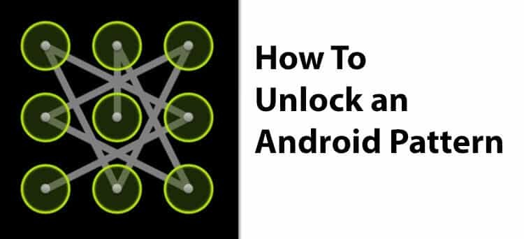 How To Unlock an Android Pattern – 2017
