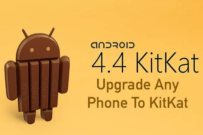 Upgrade Any Phone To KitKat - 2017