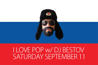 I LOVE POP w/ DJ BESTOV (Russia) & SCARFACE at The Basement