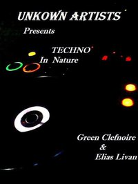 Techno In Nature with Green Clefnoire & Elias Livan