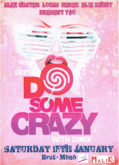 Let's Do Some Crazy With Dimix At Brut