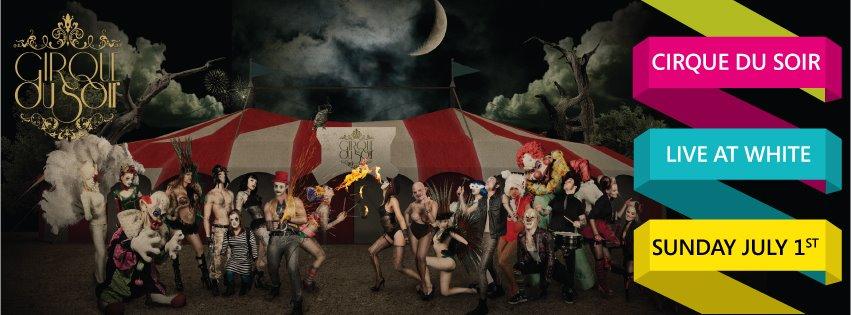 Cirque Du Soir Live At White