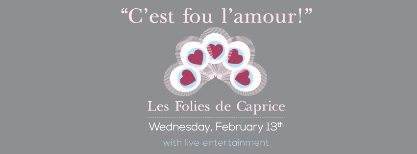 C'est Fou L'amour at Caprice