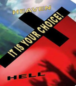 Choice heaven or hell