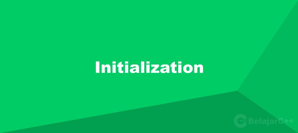 Penjelasan dan Cara Inisialisasi pada C++