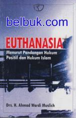 Euthanasia: Menurut Pandangan Hukum Positif dan Hukum Islam