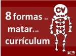 8 formas de matar un curriculum
