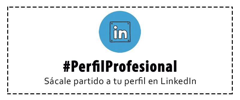 Servicio de elaboración de perfil profesional en LinkeDIn
