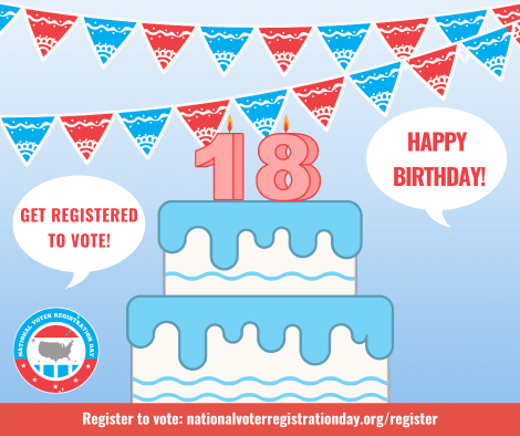Turned 18 recently? Register to vote!
