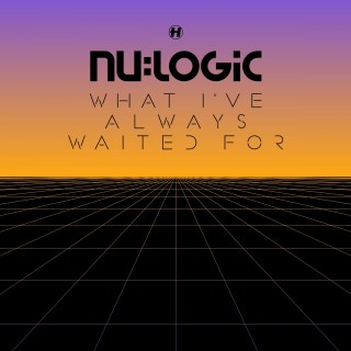 Nu Logic - What I've Always Been Waiting For