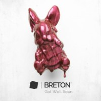 Breton - Got Well Soon