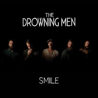 The Drowning Men - Smile