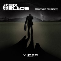 Six Blade - Forget Who You Knew