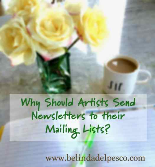 Why Should Artists Send Newsletters to Their Mailing Lists? Here are some thoughts on that from an artist