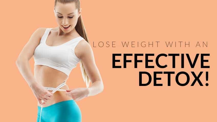Lose Weight with an effective Detox!