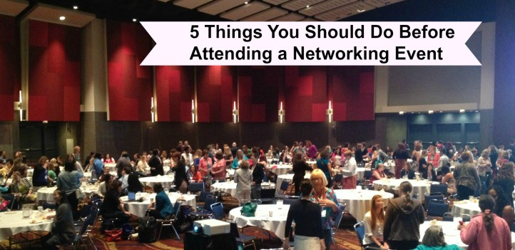 5 Things You Should do before attending a networking event by Sandy Jones-Kaminski of Bella Domain Media