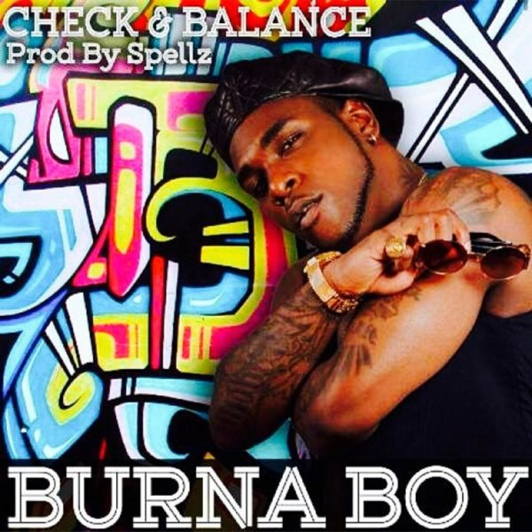 Burna Boy - Check and Balance art | ozara gossip
