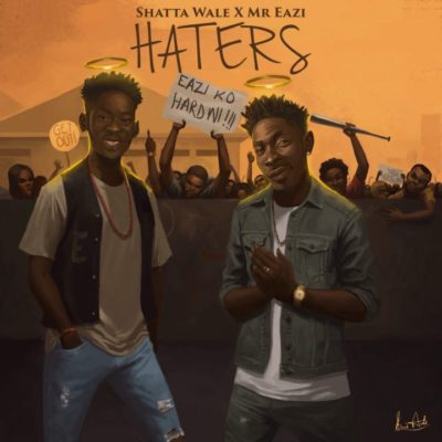 BellaNaija - New Music: Shatta Wale x Mr Eazi - Haters
