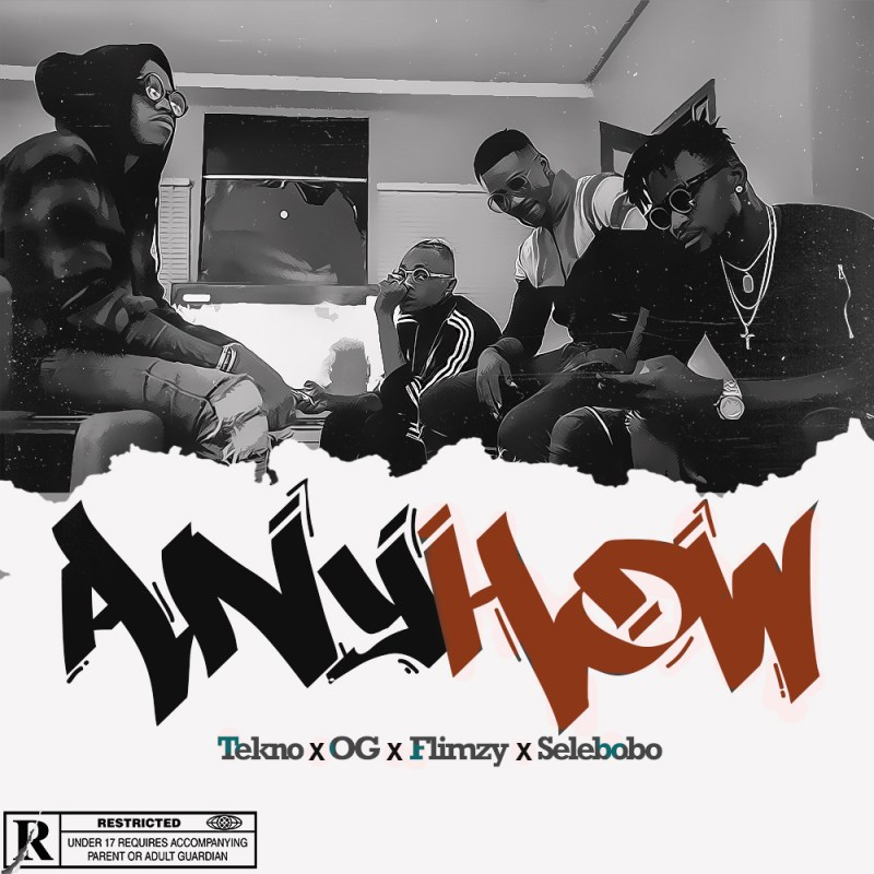 MUSIC: Tekno x OG x Flimzy x Selebobo – Anyhow | TheBlog