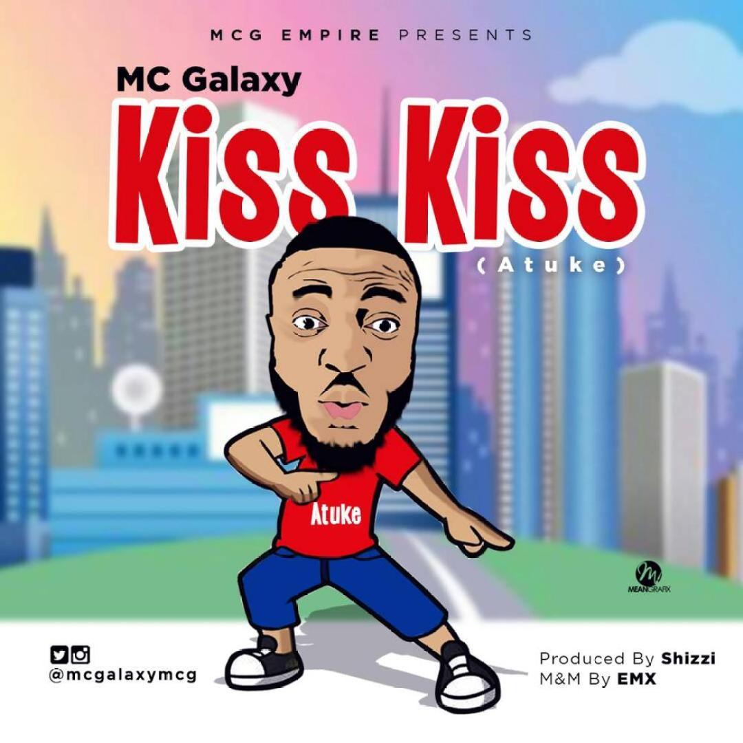 "MC Galaxy drops Two New Singles ""Kiss Kiss"" (Atuke) and ""Pepper Spray"" feat. Alcol | Listen on BN"