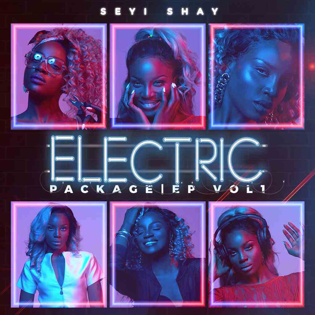 """Seyi Shay unveils New """"Electric Package"""" EP"""