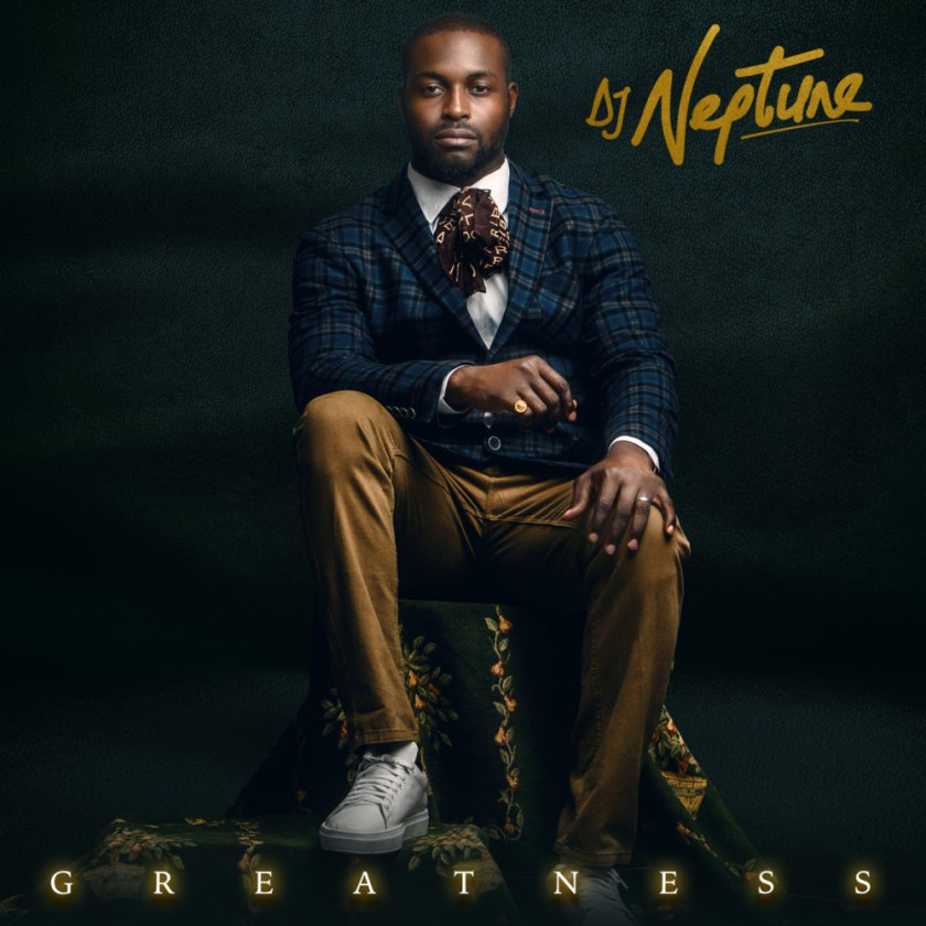"""Greatness"" Soon Come! DJ Neptune releases Artwork & Tracklist for Forthcoming Album"