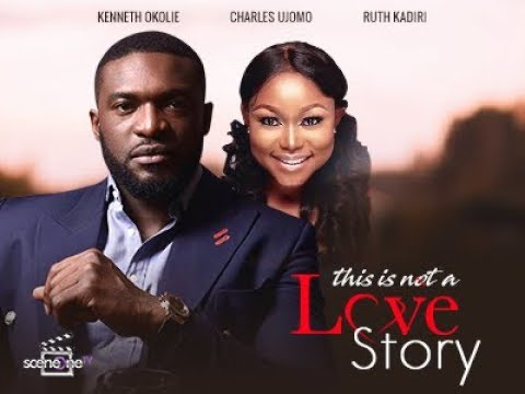 FRESH MOVIE :This Is Not A Love Story – Nollywood Movie