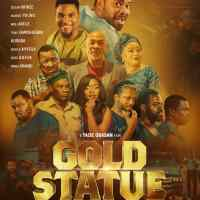 "WATCH the Trailer for Tade Ogidan's ""Gold Statue""....."