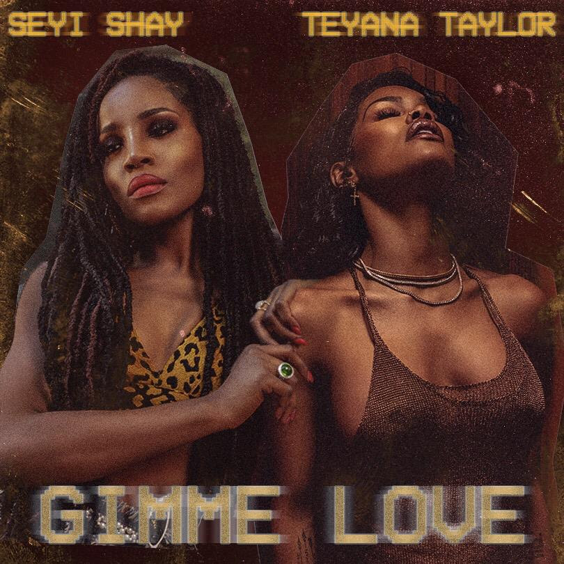 "Anticipate! Seyi Shay is featuring Teyana Taylor on ""Gimme Love"" Remix"