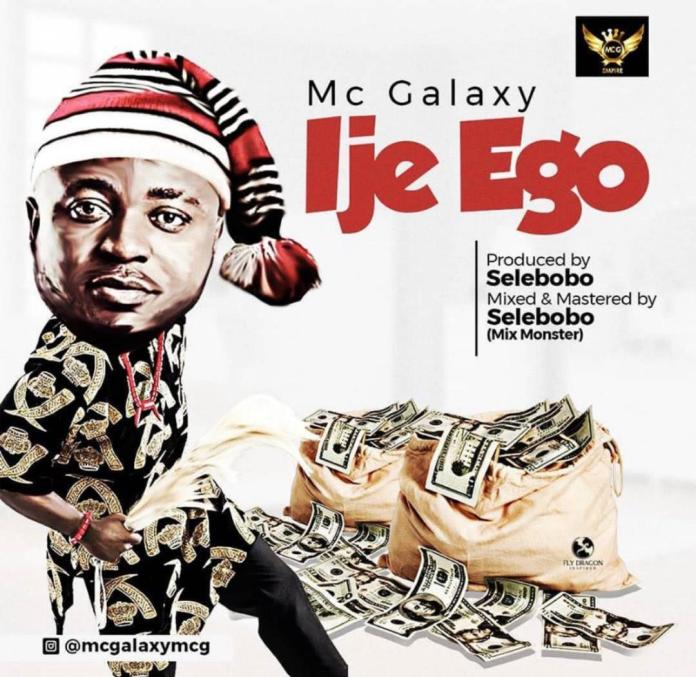 New Music: MC Galaxy  Ije Ego