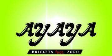 New Music: Brillsta feat. Zoro  Ayaya