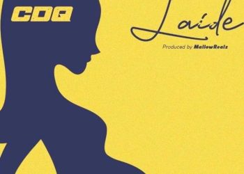 New Music: CDQ – Laide