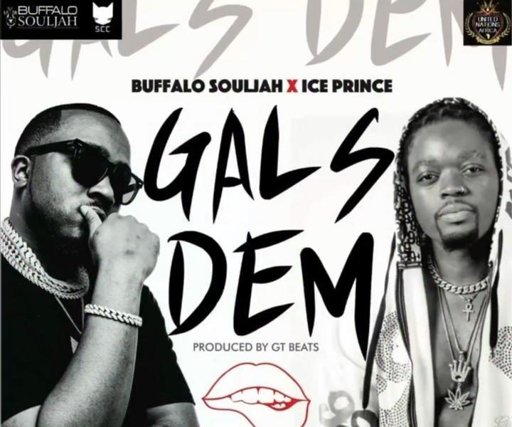 New Music: Buffalo Souljah feat. Ice Prince – Gals Dem