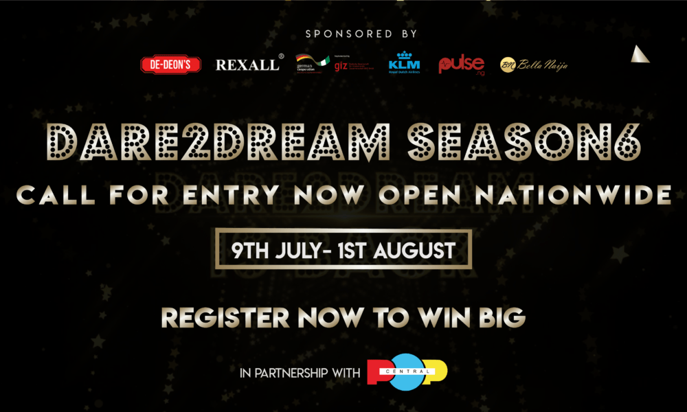 Call for Entry: Here's Your Chance to Participate in Dare2Dream Season 6 & Win Big | July – August