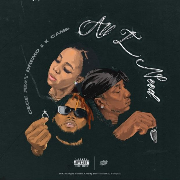 Cece ft. Dremo & K CAMP – All I Need