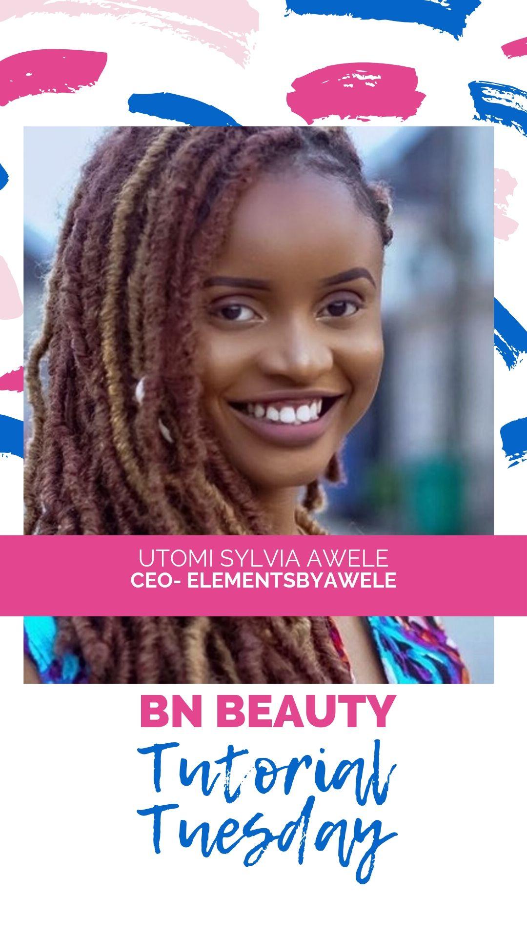 #BNBeautyTutorialTuesday 1 | Utomi Sylvia Awele