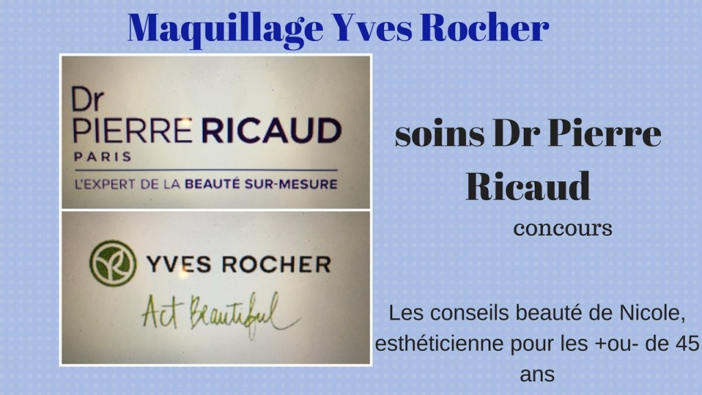 Maquillage Yves Rocher soin et concours Dr Pierre Ricaud
