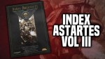 40K Retro Corner: Index Astartes Vol. III